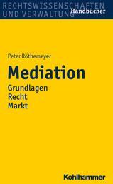 Mediation - Grundlagen/Recht/Markt