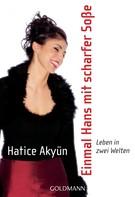 Hatice Akyün: Einmal Hans mit scharfer Soße ★★★★