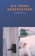 Lotta Blau: Die Möwe Andersstern