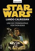 Neil L. Smith: Star Wars. Lando Calrissian. Lando Calrissian und die Sternenhöhle von Thon Boka ★★★
