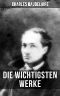 Charles Baudelaire: Die wichtigsten Werke von Charles Baudelaire ★★★★★