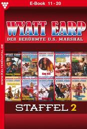Wyatt Earp Staffel 2 – Western - E-Book 11-20