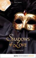 Kelly Stevens: Maskenspiel - Shadows of Love ★★★★