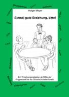 Holger Meyer: Einmal gute Erziehung, bitte!