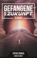 Amana Blanche: Gefangene der Zukunft 2150