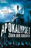 Manel Loureiro: Apokalypse Z – Zorn der Gerechten ★★★★★