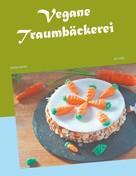 Ursi Lüthy: Vegane Traumbäckerei ★★★★★