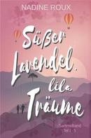 Nadine Roux: Süßer Lavendel, lila Träume