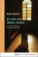 Karin Jäckel: Er war ein Mann Gottes ★★★★