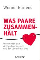 Werner Bartens: Was Paare zusammenhält ★★★