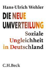 Die neue Umverteilung - Soziale Ungleichheit in Deutschland