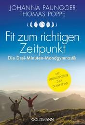 Fit zum richtigen Zeitpunkt - Die Drei-Minuten-Mondgymnastik - Mit Übungsposter zum Download