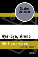 Sabine Deitmer: Bye-bye, Bruno