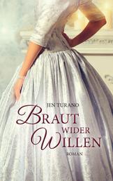 Braut wider Willen - Roman.