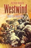 Dietmar Kuegler: Dietmar Kueglers Westwind 06: Winter der weißen Büffel