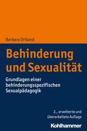 Behinderung und Sexualität - Grundlagen einer behinderungsspezifischen Sexualpädagogik