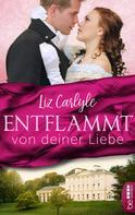 Liz Carlyle: Entflammt von deiner Liebe ★★★★