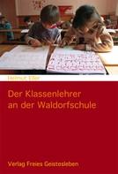 Helmut Eller: Der Klassenlehrer an der Waldorfschule