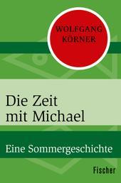 Die Zeit mit Michael - Eine Sommergeschichte