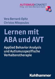 Lernen mit ABA und AVT - Applied Behavior Analysis und Autismusspezifische Verhaltenstherapie