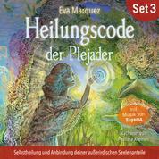 Heilungscode der Plejader (Übungs-Set 3) - Selbstheilung und Anbindung deiner außerirdischen Seelenanteile