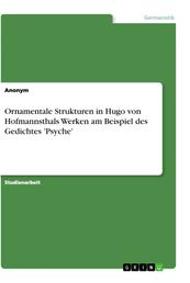 Ornamentale Strukturen in Hugo von Hofmannsthals Werken am Beispiel des Gedichtes 'Psyche'