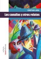 Cristian Jara: Los canallas y otros relatos
