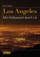 Wolf Jahnke: Los Angeles
