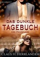 Claus H. Herrländer: Das dunkle Tagebuch. Die Preisgabe ★★★★