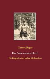 Der Sohn meiner Eltern - Die Biografie eines halben Jahrhunderts