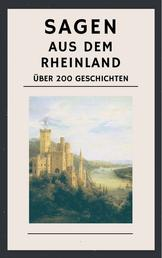 Sagen aus dem Rheinland - Über 200 Geschichten
