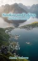 Danka Todorova: Nordkap und Lofoten oder Notizen unterwegs
