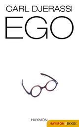 EGO - Roman und Theaterstück