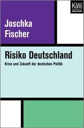 Risiko Deutschland - Krise und Zukunft der deutschen Politik