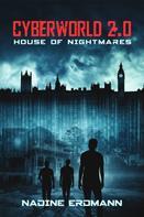 Nadine Erdmann: CyberWorld 2.0: House of Nightmares ★★★★