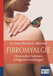 Fibromyalgie. Kompakt-Ratgeber - Chronischen Schmerz erfolgreich bewältigen