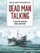 Richard Woodman: Dead Man Talking