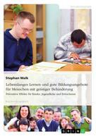 Stephan Walk: Lebenslanges Lernen und gute Bildungsangebote für Menschen mit geistiger Behinderung