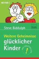 Steve Biddulph: Weitere Geheimnisse glücklicher Kinder ★★★★