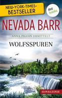 Nevada Barr: Wolfsspuren: Anna Pigeon ermittelt - Band 7: Kriminalroman