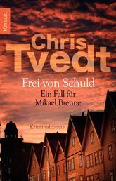 Frei von Schuld - Ein Fall für Mikael Brenne