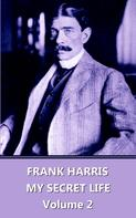 Frank Harris: My Lives and Loves - Volume 2