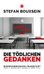 Die tödlichen Gedanken - Mordkommission Frankfurt: Der 7. Band mit Siebels und Till