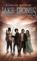 Damian Dibben: Jake Djones - In der Arena des Todes ★★★★★
