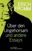 Erich Fromm: Über den Ungehorsam und andere Essays