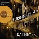 Kai Meyer: Fürimmerhaus (Ungekürzt) ★★★★★