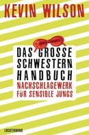 Kevin Wilson: Das Große-Schwestern-Handbuch: Nachschlagewerk für sensible Jungs ★★★★