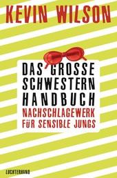 Das Große-Schwestern-Handbuch: Nachschlagewerk für sensible Jungs - Stories