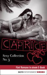 Sexy Collection No. 3 - Caprice - Fünf Romane in einem E-Book