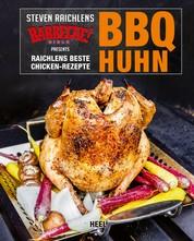 BBQ Huhn - Raichlens beste Chicken-Rezepte